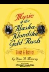University of Alaska Music of the Alaska Klondike Gold Rush - Murray, Jean A.