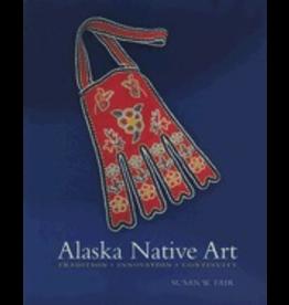 Ingram Alaska Native Art:,Tradtion, Innovation, Continuity - Fair, Susan