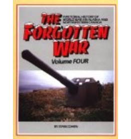 Pictorial Histories The Forgotten War: A Pictorial History of World War II in Alaska and Northwestern Canada, Vol. 4 - Cohen, Stan B.