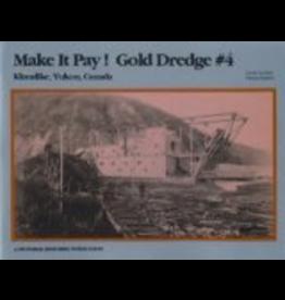 Todd Communications Make it Pay!  Gold Dredge #4 - Neufeld, David