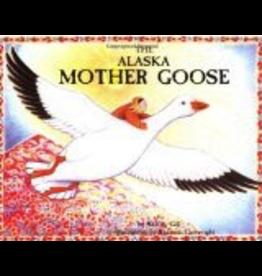 Sasquatch Books The Alaska Mother Goose - Gill, Shelley & Cartwright, S