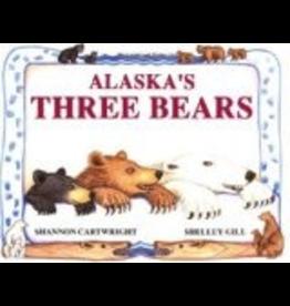 Sasquatch Books Alaska's Three Bears (Paws IV) - Gill, Shelley & Cartwright, Sh