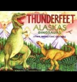 Sasquatch Books Thunderfeet: Alaska's Dinosaurs and Other Prehistoric Critters