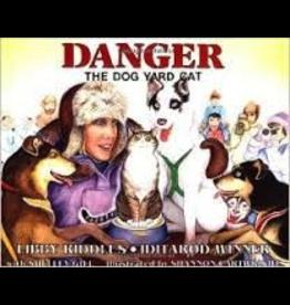 Sasquatch Books Danger the Dog Yard Cat - Riddles, Libby & Cartwright, S