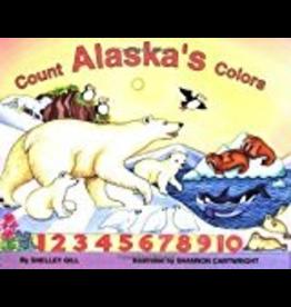 Sasquatch Books Count Alaska's Colors - Gill, Shelley