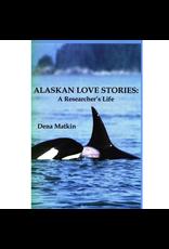 Dana Matkin Alaskan Love Stories - Dena Matkin