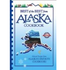 Todd Communications Best of the Best from Alaska Cookbook: Selected Recipes from Alaska's Favorite Cookbooks (Best of the Best Cookbook Series)
