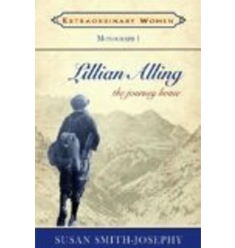 P R Services Lillian Alling: The Journey Home (Extraordinary Women) - S Smith-Josephy
