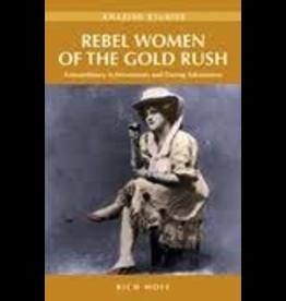 P R Dist. Rebel Women of the Klondike (amazing stories) - Rich Mole