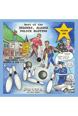 Lynn Canal Publishing Best of the Skagway Police Blotter Vol.1 (revised edition 2016)- Brady, Jeff & Sica, Mike & Sexton, Dave