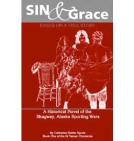 Lynn Canal Publishing Sin & Grace - Catherine Holder Spude