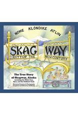 Lynn Canal Publishing Skagway, City of the New Century-revised (SC) - Brady, Jeff