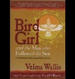 Taku Graphics Bird Girl and the Man Who Followed the Sun HC,, - Velma Wallis