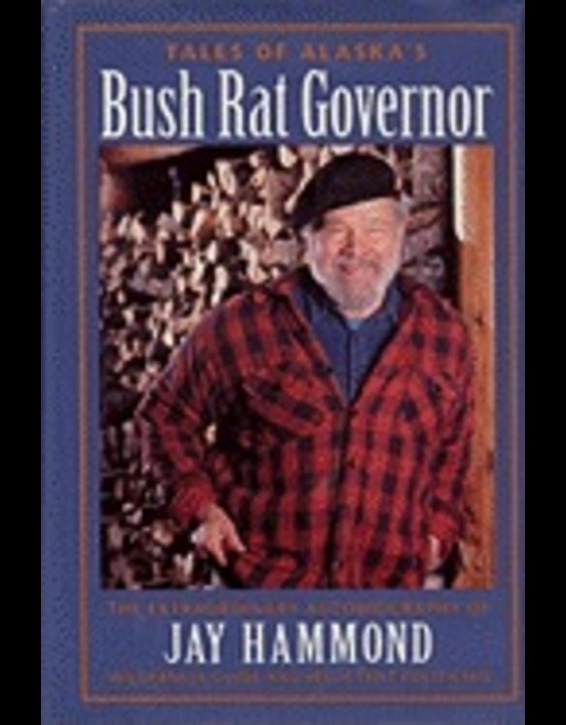 Ingram Tales of Alaska's Bush Rat Governor - Hammond, Jay
