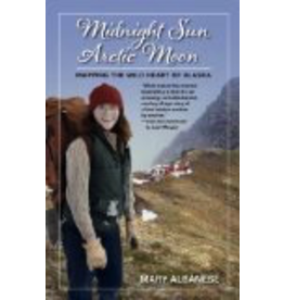 Epicenter Press Midnight Sun, Arctic Moon - Mary Albanes