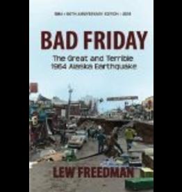 Epicenter Press Bad Friday: The Great & Terrible 1964 Alaska Earthquake - Lew Freedman