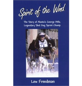 Epicenter Press Spirit of the Wind; George Atla Story - Freedman, Lew