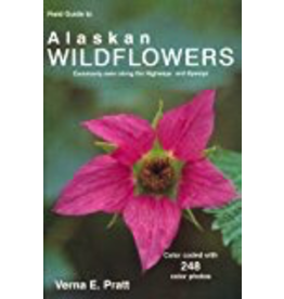 Greatland Graphics FG to Alaskan Wildflowers commonly seen along the highways and byways - Pratt, Verna E.