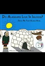 Saddle Pal Do Alaskans Live in Igloos? - Richter, Bernd/Susan
