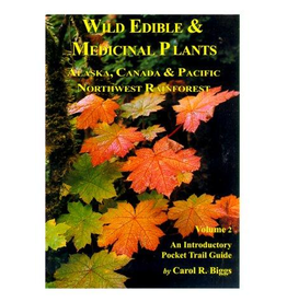 Alaska Nature Connection Wild Edible & Medicinal Pl v2 - Biggs, Carol R.