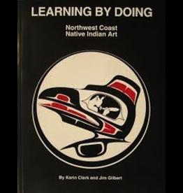 Todd Communications Learning by Doing Northwest Coast Native Indian Art - Clark, Karin & Gilbert, Jim