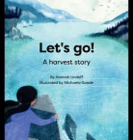 Taku Graphics Let's Go! ; A Harvest story - Lindoff, Hannah