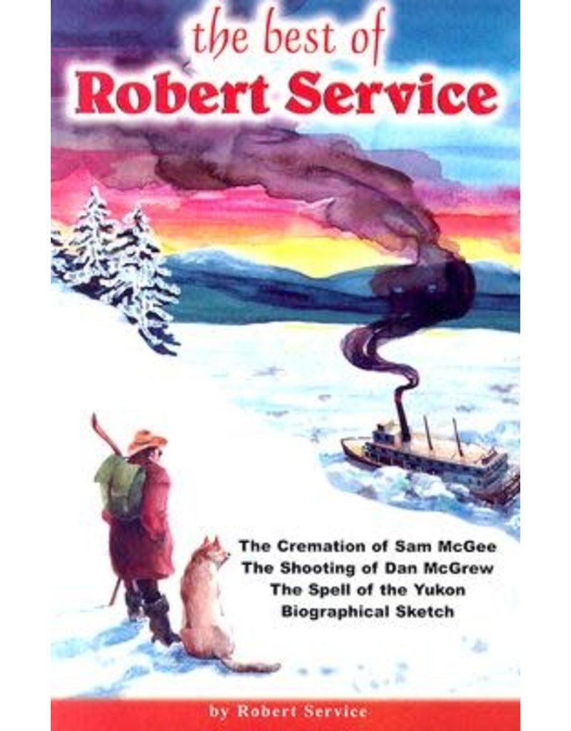 Hancock House Pub. The Best of Robert Service with Biographical Sketch - Service, Robert