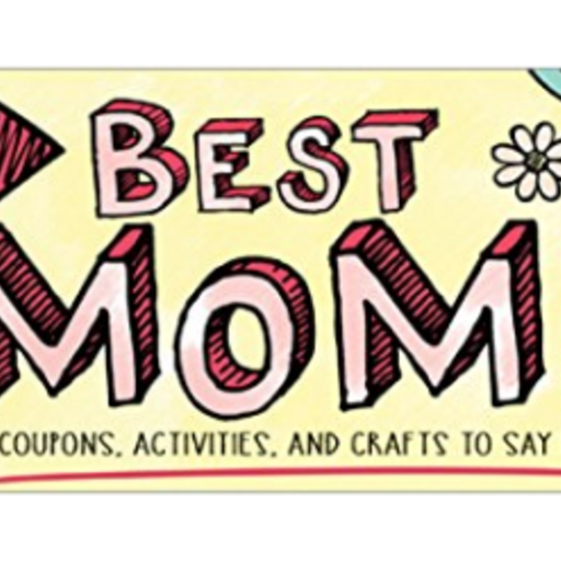 TO THE BEST MOM EVER COUPON BOOK