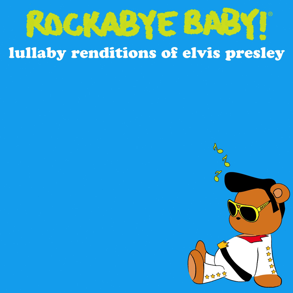 CMH RECORDS, INC. LULLABY RENDITIONS OF ELVIS PRESLEY