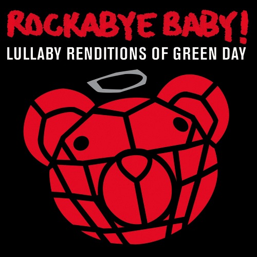 CMH RECORDS, INC. LULLABY RENDITIONS OF GREEN DAY