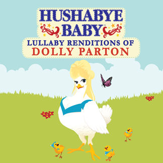 CMH RECORDS, INC. HUSHABYE LULLABY RENDITIONS OF DOLLY PARTON