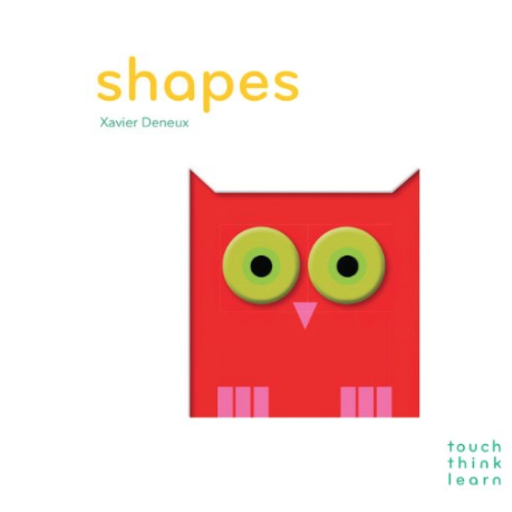 HACHETTE MUDPUPPY TOUCH THINK LEARN SHAPES   BY XAVIER DENEUX