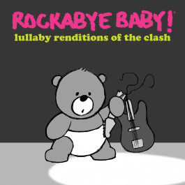 CMH RECORDS, INC. LULLABY RENDITIONS OF THE CLASH
