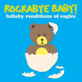 CMH RECORDS, INC. LULLABY RENDITIONS OF THE EAGLES