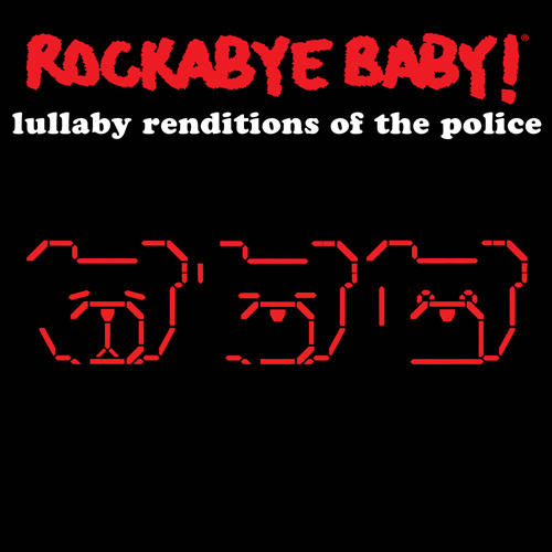 CMH RECORDS, INC. LULLABY RENDITIONS OF THE POLICE