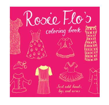 CHRONICLE BOOKS ROSIE FLO'S COLORING BOOK