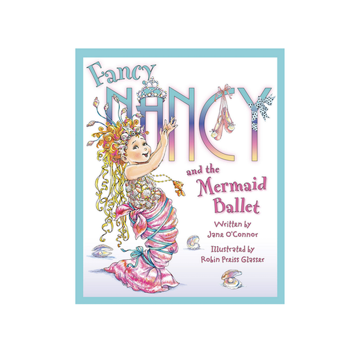 HARPER COLLINS PUBLISHERS FANCY NANCY AND THE MERMAID BALLET