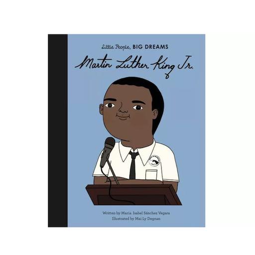 QUARTO BOOKS LITTLE PEOPLE, BIG DREAMS MARTIN LUTHER KING JR