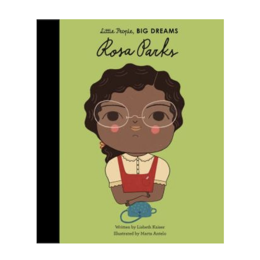 QUARTO BOOKS LITTLE PEOPLE, BIG DREAMS ROSA PARKS