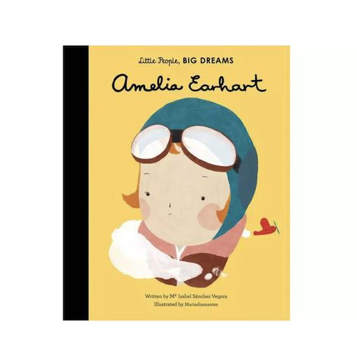 QUARTO BOOKS LITTLE PEOPLE, BIG DREAMS AMELIA EARHART