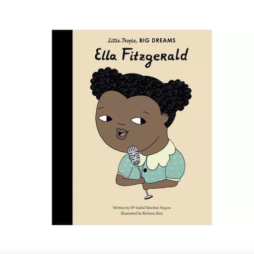 QUARTO BOOKS LITTLE PEOPLE, BIG DREAMS ELLA FITZGERALD