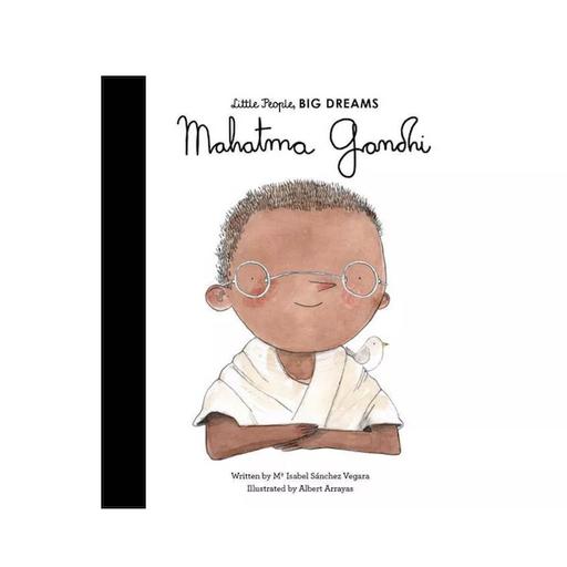 QUARTO BOOKS LITTLE PEOPLE, BIG DREAMS MAHATMA GANDHI