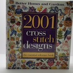Better Homes and Gardens - 2001 cross stitch designs - the essential reference book