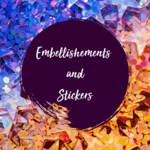 Emblishments and Stickers