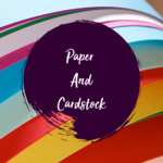 Paper and Cardstock