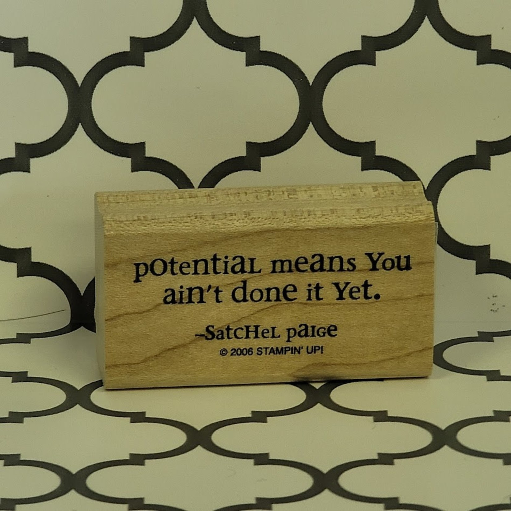 Potential means you ain't done it yet... Stamp