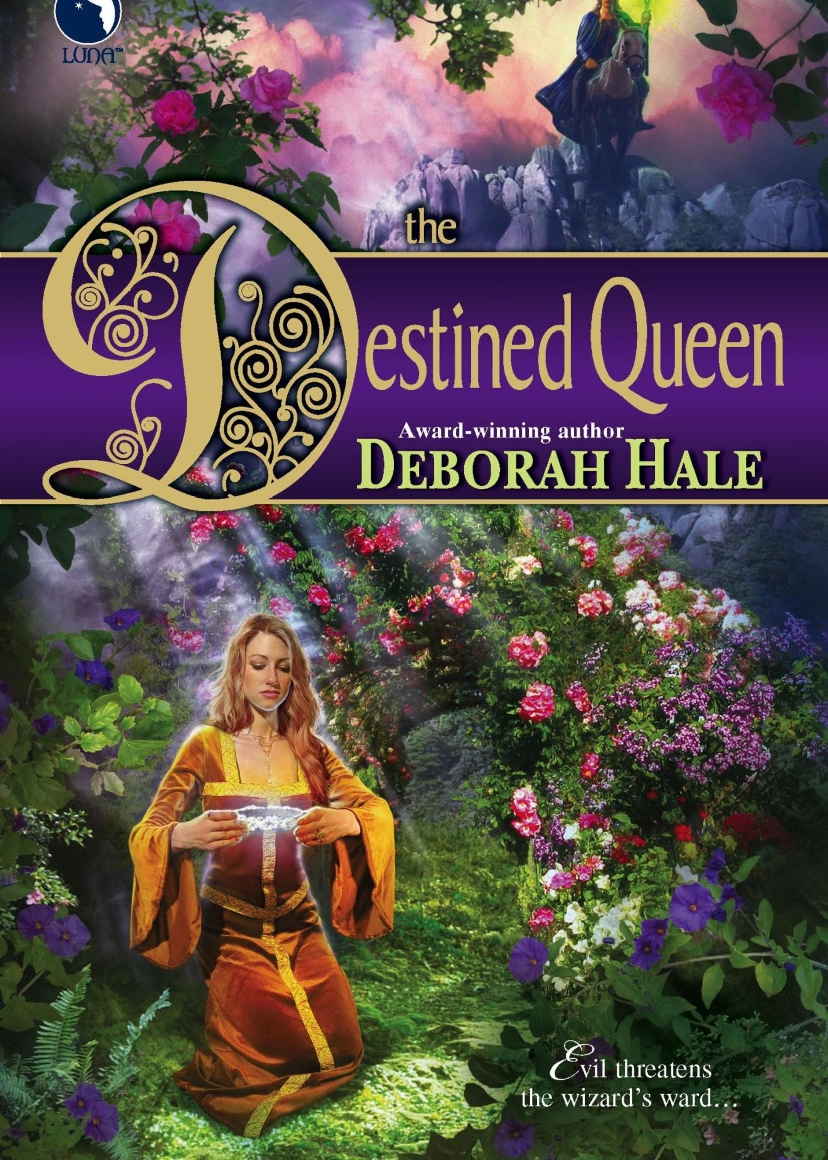The Destined Queen by Deborah Hale