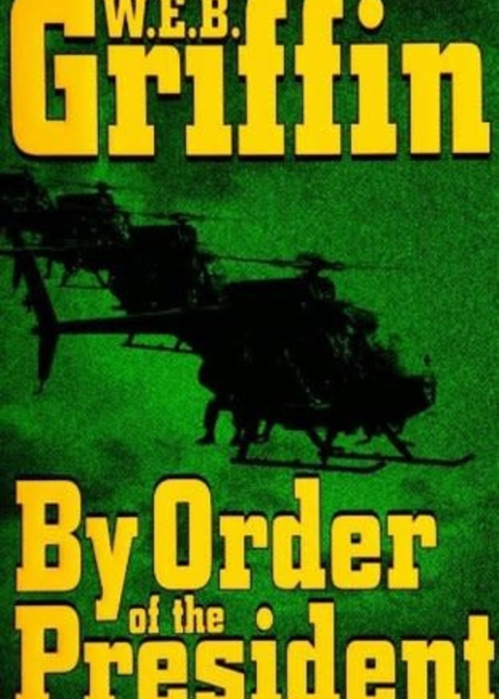 USED - By Order of the President by W. E. B. Griffin