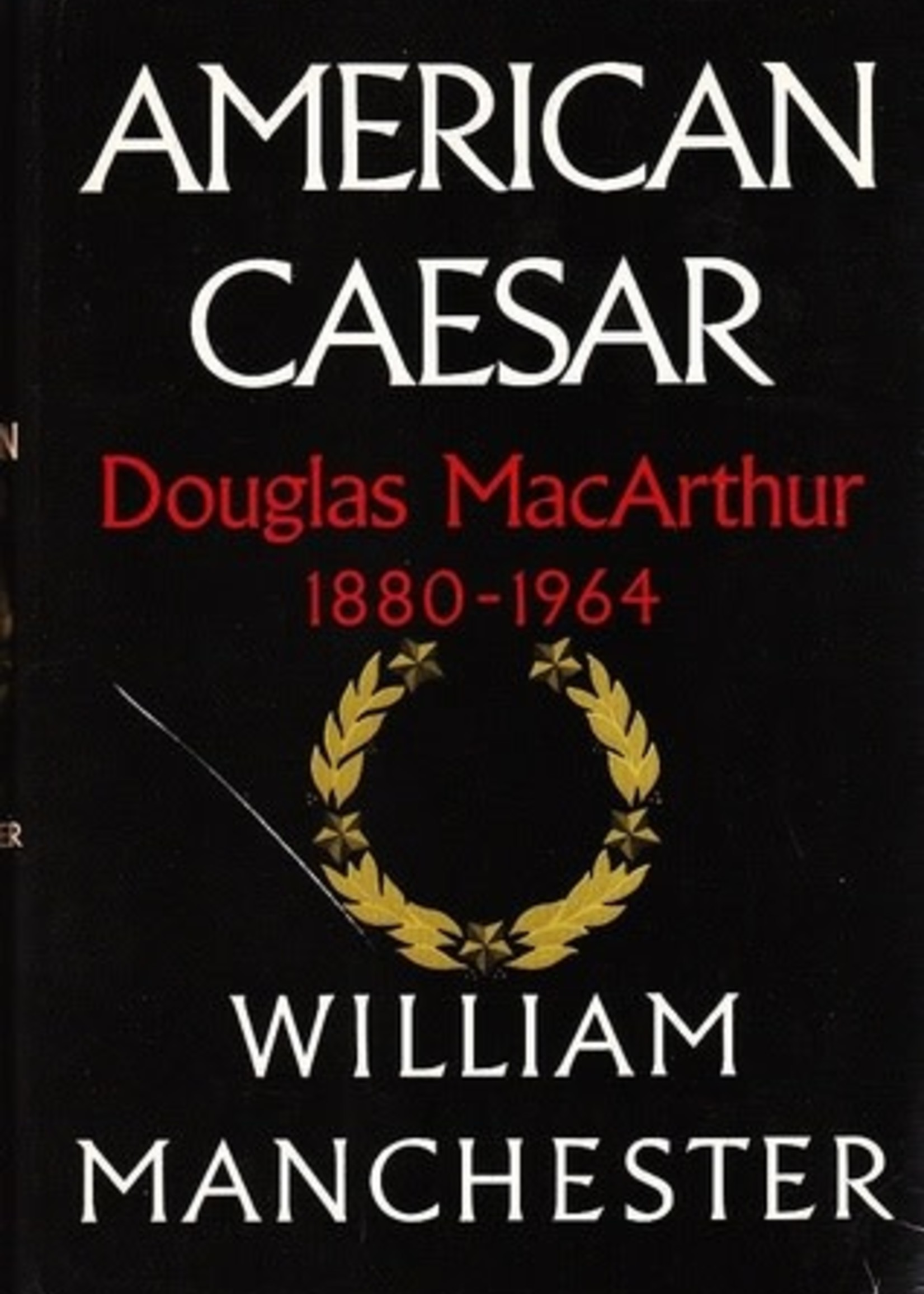 USED - American Caesar: Douglas MacArthur 1880-1964 by William Manchester