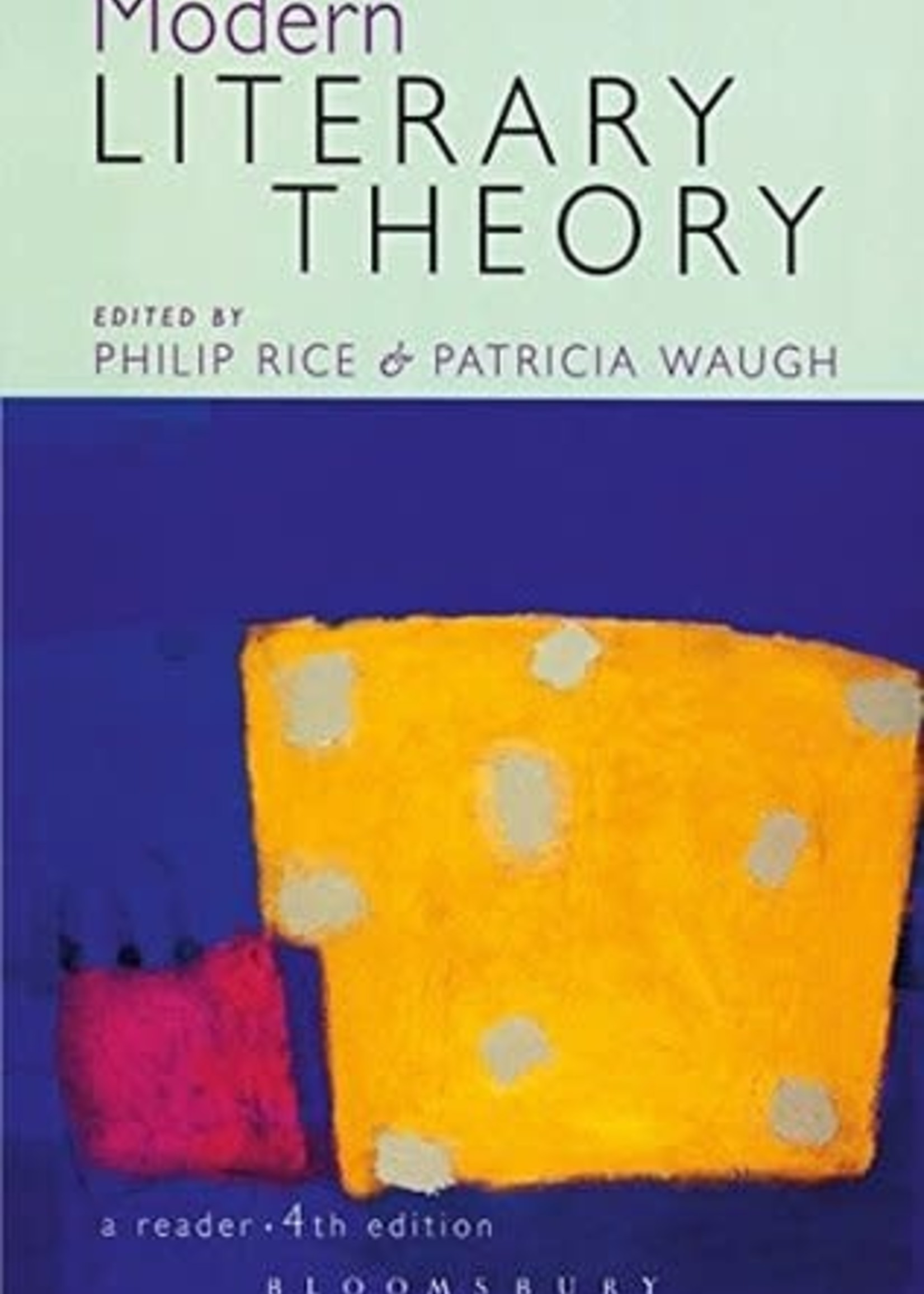 USED - Modern Literary Theory: 4th Edition by Philip Rice, Patricia Waugh